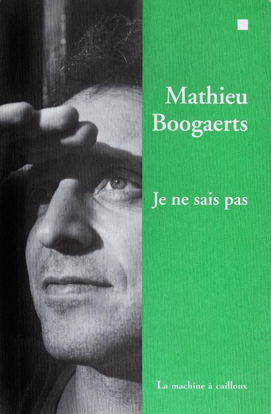 Livre je ne sais pas Mathieu Boogaerts